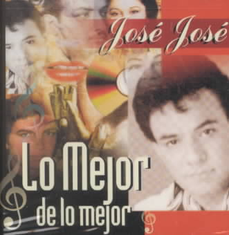 LO MEJOR:JOSE JOSE BY JOSE JOSE (CD)