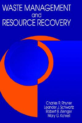 Waste Management and Resource Recovery By Rhyner, Charles R. (EDT)/ Schwartz, Leander J./ Rhyner, Charles R.